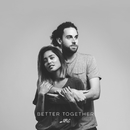 Better Together/Us The Duo