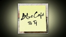 To Ty/Blue Cafe