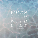 When I'm With U - EP/Astronomyy
