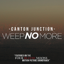 """Weep No More (From """"Four Blood Moons"""" Soundtrack)/Canton Junction"""