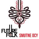 Smutne Ocy/Future Folk