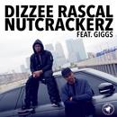 Nutcrackerz (feat. Giggs)/Dizzee Rascal