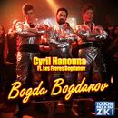 Bogda Bogdanov (feat. Les Frères Bogdanov)/Cyril Hanouna