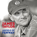 Angels Of Fenway/James Taylor