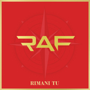 Rimani Tu/Raf