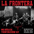 Mi Dulce Tentación-EP (Directo En El Sol / Madrid 2015)/La Frontera