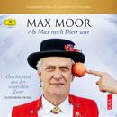 Als Max noch Dietr war - Geschichten aus der neutralen Zone (Ungekürztes Hörbuch)/Max Moor