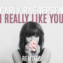 I Really Like You(Remixes)/Carly Rae Jepsen