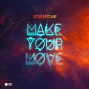 Make Your Move (Original Mix) (feat. AVRY)/Octave Up