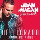 He Llorado (Como Un Niño) (feat. Gente De Zona)/Juan Magan