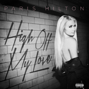 High Off My Love (feat. Birdman)/Paris Hilton