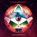 Hola Mundo/Tan Bionica