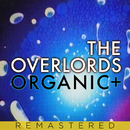 Organic+ (Remastered)/The Overlords