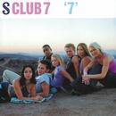 """""""7""""/S Club 7"""