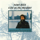 Cold On The Shoulder/Tony Rice