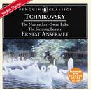 Tchaikovsky: The Nutcracker; Swan Lake; Sleeping Beauty/L'Orchestre de la Suisse Romande, Ernest Ansermet