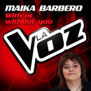 With Or Without You/Maika Barbero