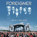 Alive & Rockin' (Live At The Bang Your Head Festival, Balingen, Germany/2006)/Foreigner