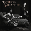 Villanelle: The Songs Of Maura Kennedy And B.D. Love/Maura Kennedy