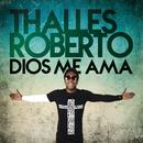 Dios Me Ama/Thalles Roberto