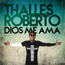 Dios Me Ama (Deluxe)/Thalles Roberto