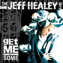 Get Me Some/The Jeff Healey Band