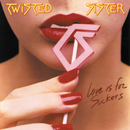 Love Is For Suckers/Twisted Sister