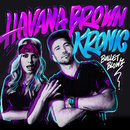 Bullet Blowz/Havana Brown, Kronic