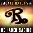 De Haber Sabido/Banda El Recodo De Cruz Lizárraga