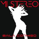 Baila Conmigo/Mi Stereo