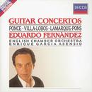 Ponce/Villa-Lobos/Lamarque-Pons: Guitar Concertos/Eduardo Fernández, English Chamber Orchestra, Enrique García Asensio