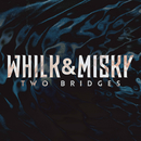 Two Bridges/Whilk & Misky