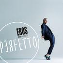 Perfetto/Eros Ramazzotti