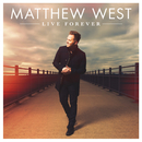 Live Forever (Deluxe)/Matthew West