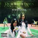 Wimbledon (Remixes)/Rich White Ladies