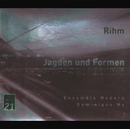 Rihm: Jagden und Formen/Ensemble Modern, Dominique My