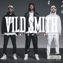Straight Fire/Vild Smith