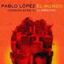 El Mundo (Versión Serie TV El Príncipe)/Pablo López