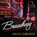 For The Love Of Broadway/David Osborne