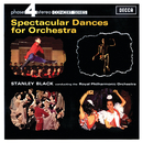 Spectacular Dances For Orchestra/Royal Philharmonic Orchestra, Stanley Black