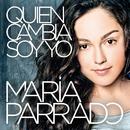 Quien Cambia Soy Yo/María Parrado