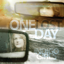One Lost Day/Indigo Girls