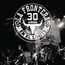 30 Años En El Límite (1985 - 2015)/La Frontera