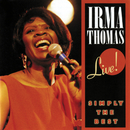 Simply the Best: Live! (Recorded Live From Slim's / San Francisco, California / August 1990)/Irma Thomas