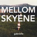 Mellom skyene/Gabrielle