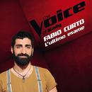 L'Ultimo Esame (The Voice Of Italy)/Fabio Curto