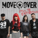 Pra Te Entregar/Move Over