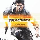 Tracers (Original Motion Picture Soundtrack)/Lucas Vidal