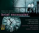 Previn: Brief Encounter/Elizabeth Futral, Nathan Gunn, Kim Josephson, Houston Grand Opera Orchestra, Patrick Summers, John Caird