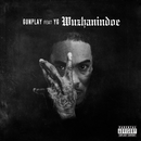 Wuzhanindoe (feat. YG)/Gunplay